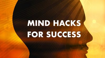 Essential Mind-Hacks For Success